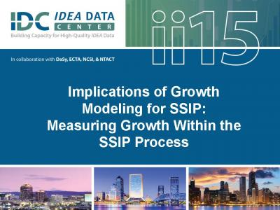 Implications of Growth Modeling for SSIP: Measuring Growth Within the SSIP Process