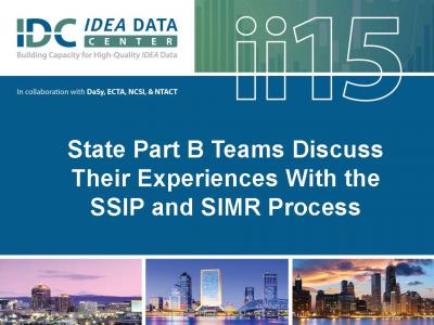 State Part B Teams Discuss Their Experiences With the SSIP and SIMR Process