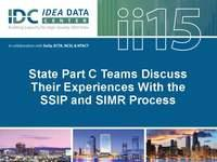 State Part C Teams Discuss Their Experiences With the SSIP and SIMR Process