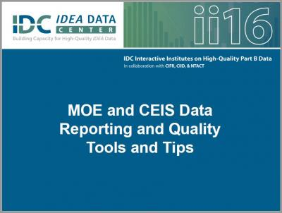 MOE and CEIS Data Reporting and Quality Tools and Tips