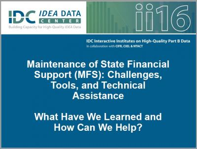Maintenance of State Financial Support (MFS): Challenges, Tools, and Technical Assistance: What Have We Learned and How Can We Help?