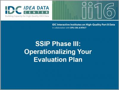 SSIP Phase III: Operationalizing Your Evaluation Plan