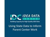 Using State Data to Inform Parent Center Work
